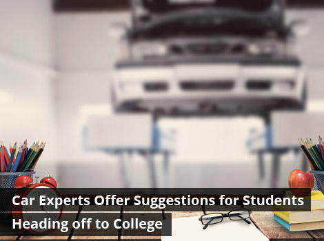 Car Experts Offer Suggestions for Students Heading off to College